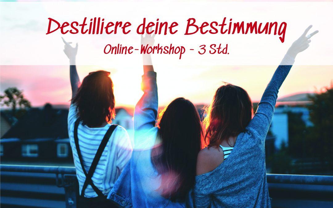 Online-Workshop – Destilliere deine Bestimmung